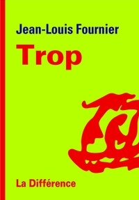 Jean-Louis Fournier - Trop.