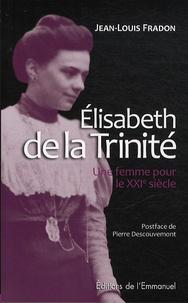 Jean-Louis Fradon - Elisabeth de la Trinité - Une femme pour le XXIe siècle.