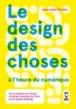 Jean-Louis Frechin - Le design des choses à l'heure du numérique.