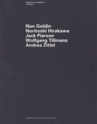 Jean-Louis Froment et Abdellah Karroum - Nan Goldin, Noritoshi Hirakawa, Jack Pierson, Wolfgang Tillmans, Andrea Zittel - Exposition du 26 janvier au 24 mars 1996, CAPC Musée d'art contemporain.