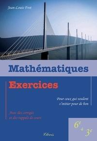 Jean-Louis Frot - Mathématiques, exercices pour ceux qui veulent s´initier pour de bon.