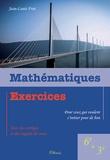 Jean-Louis Frot - Mathématiques - Exercices avec des corrigés et des rappels de cours pour ceux qui veulent s'initier pour de bon, 6e à 3e.