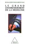 Jean-Louis Funck-Brentano - Le Grand chambardement de la médecine.