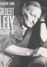 Jean-Louis Gabin - Gilbert Lely - Biographie.