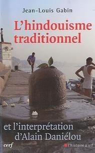 Jean-Louis Gabin - L'hindouisme traditionnel et l'interprétation d'Alain Daniélou.