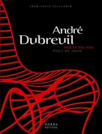 Jean-Louis Gaillemin - André Dubreuil - Poète du fer, édition bilingue français-anglais.