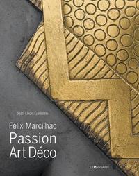 Jean-Louis Gaillemin - Félix Marcilhac - Passion Art Déco.
