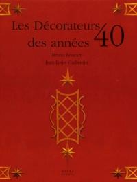 Jean-Louis Gaillemin et Bruno Foucart - Les décorateurs des années 40.