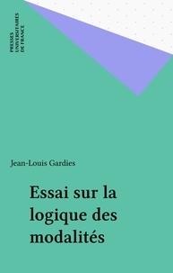 Jean-Louis Gardies - Essai sur la logique des modalités.