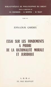 Jean-Louis Gardies et H. Batiffol - Essai sur les fondements a priori de la rationalité morale et juridique.