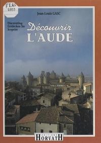 Jean-Louis Gasc et Anne Brenon - Découvrir l'Aude.