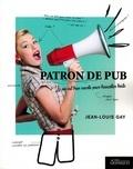 Jean-Louis Gay - Patron de pub - La vie est trop courte pour travailler triste.