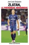 Jean-Louis Gazignaire - Zlatan, le phénomène Ibrahimovic.
