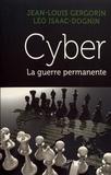 Jean-Louis Gergorin et Léo Isaac-Dognin - Cyber - Le guerre permanente.