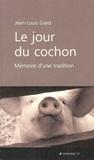 Jean-Louis Giard - Le jour du cochon.