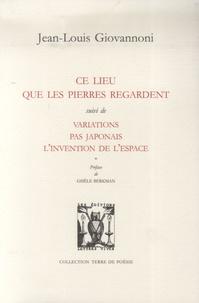 Jean-Louis Giovannoni - Ce lieu que les pierres regardent - Variations, Pas japonais, L'invention de l'espace.