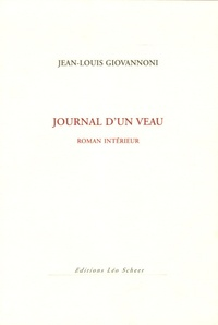 Jean-Louis Giovannoni - Journal d'un veau.