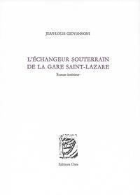 Jean-Louis Giovannoni - L'échangeur souterrain de la gare Saint-Lazare.