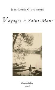 Jean-Louis Giovannoni - Voyages à Saint-Maur.