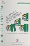 Jean-Louis Glénisson - Gérer et organiser vos archives - De l'obligation à l'outil de communication.