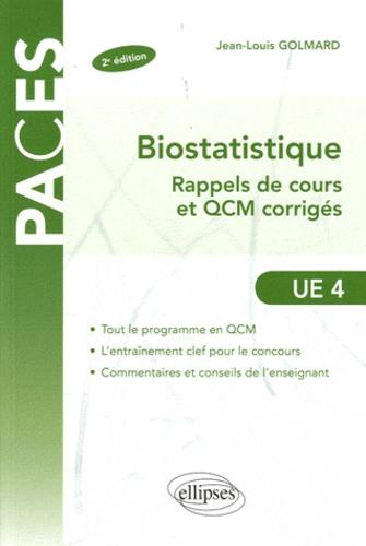 Biostatistique UE4. Rappels de cours et QCM corrigés 2e édition - Jean-Louis Golmard