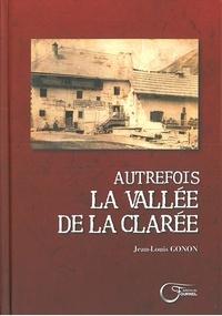 Jean-Louis Gonon - Autrefois la vallee de la Clarée.