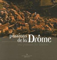 Jean-Louis Gonterre - Passions de la Drôme - Edition bilingue français-anglais.