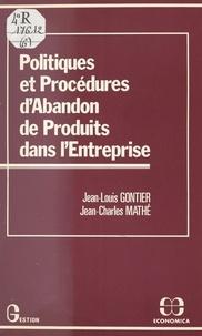 Jean-Louis Gontier et Jean-Charles Mathé - Politiques et procédures d'abandon de produits dans l'entreprise.
