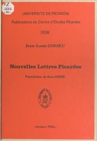 Jean-Louis Gosseu et René Debrie - Nouvelles lettres picardes.