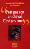 Jean-Louis Gouraud - C'est pas con un cheval. C'est pas con !.