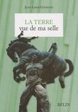 Jean-Louis Gouraud - La Terre vue de ma selle - Un tour du monde (du cheval).