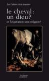 Jean-Louis Gouraud et Vincent Fargeat - Le cheval : un dieu ? - Et l'équitation : une religion ?.