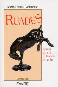 Jean-Louis Gouraud - Ruades - Coups de cul et bonds de gaîté.