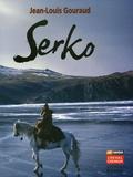 Jean-Louis Gouraud - Serko - Suivi de deux autres ciné-romans Riboy et Ganesh.