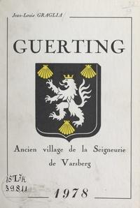 Jean-Louis Graglia - Guerting - Ancien village de la Seigneurie de Varsberg, 1978.