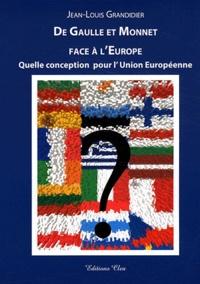 Jean-Louis Grandidier - De Gaulle et Monnet face à l'Europe - Quelle conception pour l'Union européenne ?.