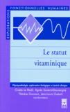 Jean-Louis Guéant et Gisèle Le Noel - Le statut vitaminique - Physiopathologie, exploration biologique et intérêt clinique.