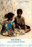 Jean-Louis Guébourg - Socotra, une île hors du temps.