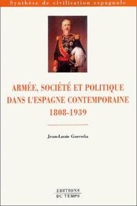 Jean-Louis Guereña - Armée, société et politique dans l'Espagne contemporaine (1808-1939).