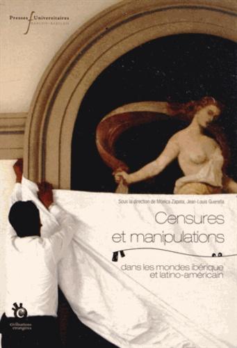 Jean-Louis Guereña et Mónica Zapata - Censures et manipulations dans les mondes ibérique et latino-américain.
