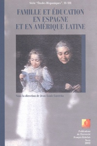 Jean-Louis Guereña et  Collectif - Famille et éducation en Espagne et en Amérique latine - Actes du colloque de Tours.