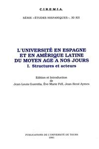 Jean-Louis Guereña et Eve-Marie Fell - L'Université en Espagne et en Amérique latine du Moyen âge à nos jours Tome 1 - Structures et acteurs.