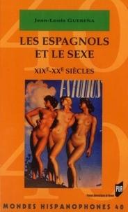 Jean-Louis Guereña - Les Espagnols et le sexe - XIXe-XXe siècles.