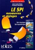 Jean-Louis Guéry et François Chevalier - Le SPI - Manoeuvres et réglages en 300 illustrations et photos.