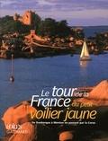 Jean-Louis Guéry et Daniel Allisy - Le tour de la France du petit voilier jaune - De Dunkerque à Menton en passant par la Corse.