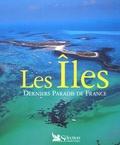 Jean-Louis Guéry - Les Iles - Derniers Paradis de France.