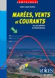 Jean-Louis Guéry - Marées, vents et courants - En 150 photos et illustrations.