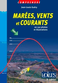 Jean-Louis Guéry - Marées, vents et courants - En 150 photos et illustrations.