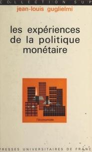 Jean-Louis Guglielmi et Pierre Tabatoni - Les expériences de la politique monétaire.