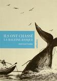 Jean-Louis Guidez - Ils ont chassé la baleine basque.